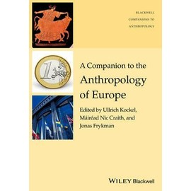 A Companion To The Anthropology Of Europe de Collectif