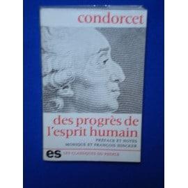 Condorcet. Esquisse D'un Tableau Historique Des Progrès De L'esprit Humain: Introduction Et ...