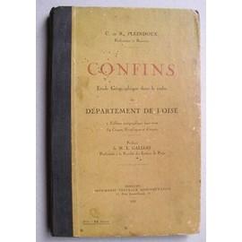 Confins, �tude G�ographique Dans Le Cadre Du D�partement De L'oise de C Et R Pleindoux