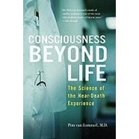 Consciousness Beyond Life de Pim van Lommel