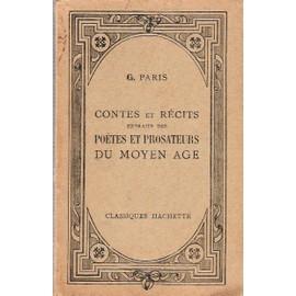 Contes Et R�cits Extraits Des Po�tes Et Prosateurs Du Moyen Age Mis En Fran�ais Moderne de gaston paris