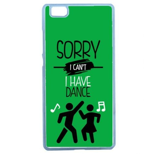 coque-sorry-i-can-t-i-have-dance-1 -compatible-huawei-ascend-p8-lite-transparent-1103208059_L.jpg