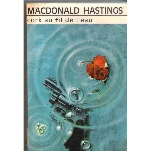 cork-au-fil-de-l-eau-de-hastings-macdonald-livre-980054967_l