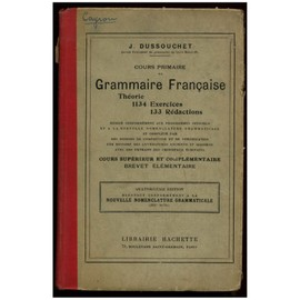 Cours Primaire De Grammaire Française / Dussouchet, J. / Réf: 13801