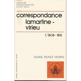 Cprrespondance Lamartine-Virieu. 1/1808-1815. de Marie-Ren�e MORIN