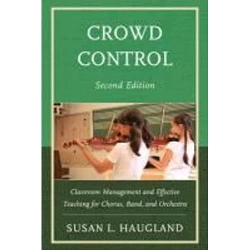 crowd-control-classroom-management-and-effective-teaching-for-chorus-band-and-orchestra-de-susan-l-haugland-936547412_L.jpg