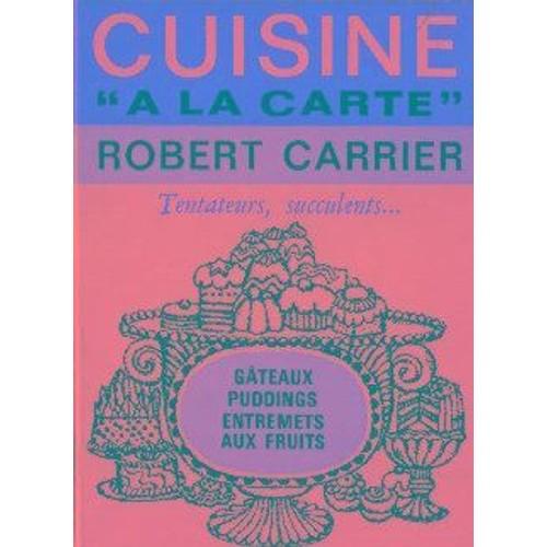 Cuisine a la carte tentateurs succulents g teaux for Cuisine a la carte