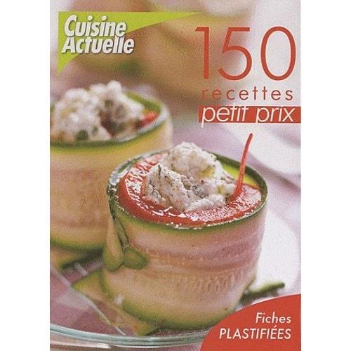 150 recettes petit prix de cuisine actuelle for Cuisine petit prix