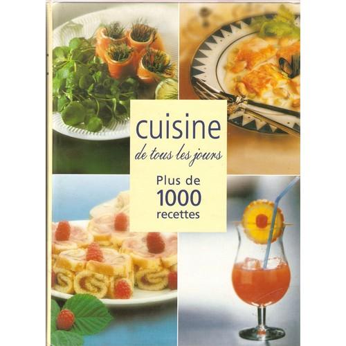 Cuisine de tous les jours plus de mille recettes de serge m - Cuisine de tous les jours recettes ...