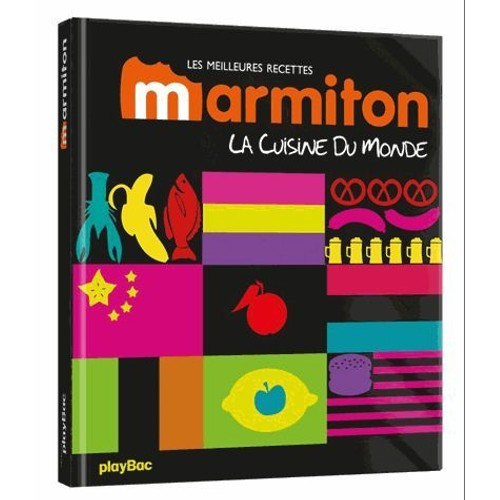 le tour du monde de la cuisine les meilleures recettes marmiton de play bac format broch. Black Bedroom Furniture Sets. Home Design Ideas