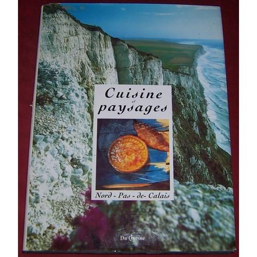 cuisine et paysages nord pas de calais de bernard waterlot