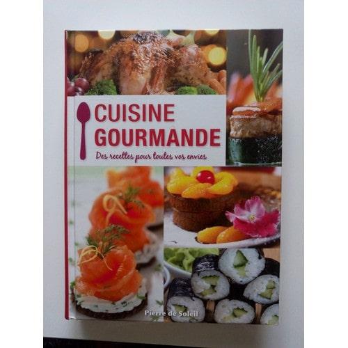 cuisine gourmande des recettes pour toutes vos envies de