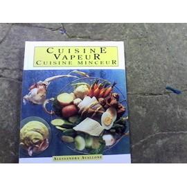 Cuisine Vapeur Cuisine Minceur de alessandra avallone - PriceMinister