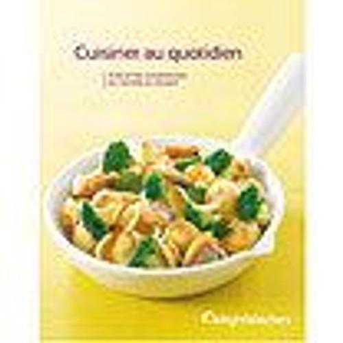 Cuisiner au quotidien 78 recettes gourmandes de l 39 entr e au dessert de weigth watchers - Cuisine legere au quotidien ...