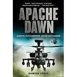 Apache Dawn: Always Outnumbered, Never Outgunned de Damien Lewis