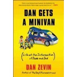 Dan Gets A Minivan: (Life At The Intersection Of Dude And Dad) de Dan Zevin