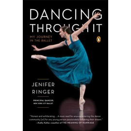 Dancing Through It: My Journey In The Ballet de Jenifer Ringer