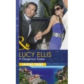 A Dangerous Solace de Lucy Ellis