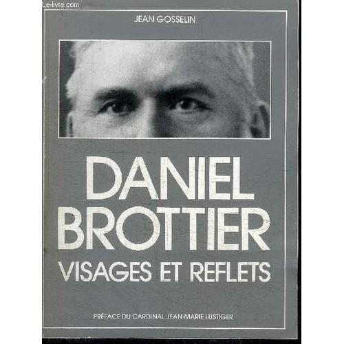 Daniel Brottier Visages Et Reflets De Gosselin Jean 1098598613_L