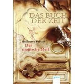 Das Buch Der Zeit 03. Der Magische Reif de Guillaume Pr�vost