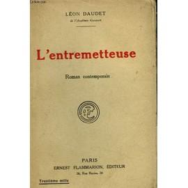 L'entremetteuse de Daudet Leon .