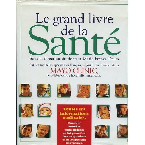 Le Grand Livre De La Sante Par Meilleurs Specialistes Francais A Partir Des Travaux De La Mayo Clinic