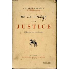 De La Colere A La Justice de CHARLES MAURRAS