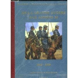 De La Grande Guerre Aux Annees 30. 1914 - 1939 de Castelot Andre Et Decaux Alain.