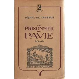 Le Prisonnier De Pavie de De Tressus Pierre
