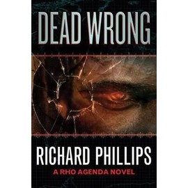 Dead Wrong de Richard Phillips