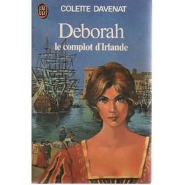 Deborah. Le Complot D'irlande de Davenat