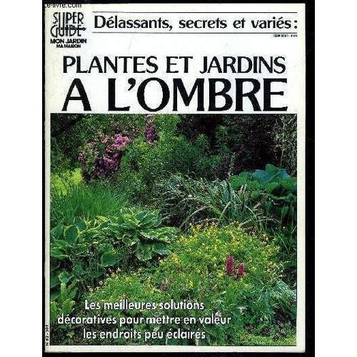 Delassants, Secrets Et Varies : Plantes Et Jardins D\'ombre - Super ...