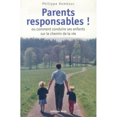 parents responsables ou comment conduire ses enfants sur le chemin de la vie de philippe dembour. Black Bedroom Furniture Sets. Home Design Ideas
