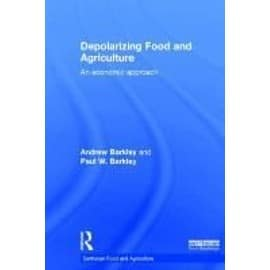 Depolarizing Food And Agriculture de Andrew Barkley