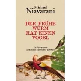 Der Fr�he Wurm Hat Einen Vogel de Michael Niavarani