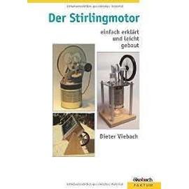 Der Stirlingmotor Einfach Erkl�rt Und Leicht Gebaut de Dieter Viebach