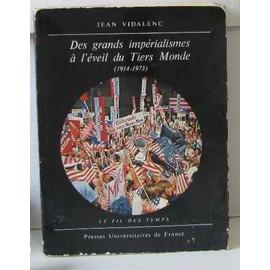 Des Grands Imp�rialismes � L'�veil Du Tiers Monde 1914-1973 de jean vidalenc