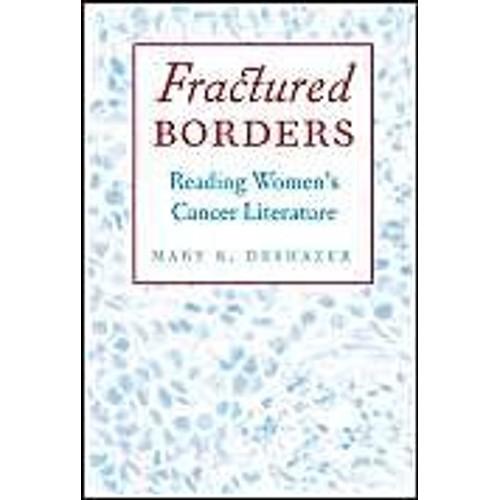 deshazer-mary-k-fractured-borders-reading-women-s-cancer-literature-livre-997810926_L.jpg
