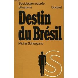 Destin Du Bresil, La Technocratie Militaire Et Son Ideologie de michel schooyans