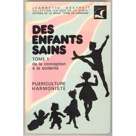 Des Enfants Sains - Tome 1 : De La Conception A La Scolarite de Jeannette Dextreit