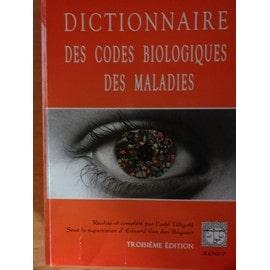 Dictionnaire Des Codes Biologiques Des Maladies de asbl T�ligat� avec Eduard Van den Bogaert