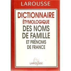 Dictionnaire Etymologique Des Noms De Famille Et Prenoms De France de DAUZAT A.