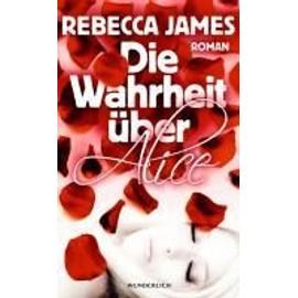Die Wahrheit �ber Alice de Rebecca James
