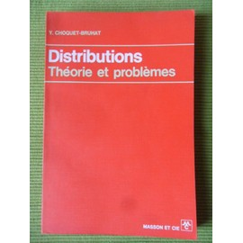 Distributions - Th�orie Et Probl�mes de Yvonne Choquet-Bruhat