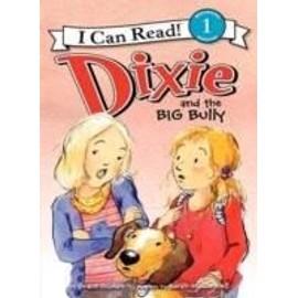 Dixie And The Big Bully de Grace Gilman
