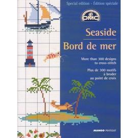 Dmc Creative Wolrd Hors-Série N° 22 : Seaside Bord De Mer - Plus De 300 Motifs À Broder Au Point De Croix