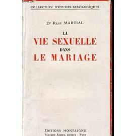 La Vie Sexuelle Dans Le Mariage de DR RENE MARTIAL
