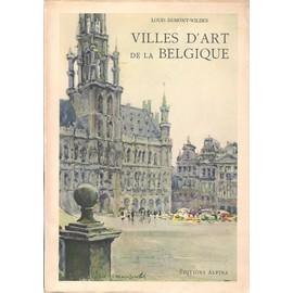 Villes D'art De La Belgique de Louis Dumont-Wilden