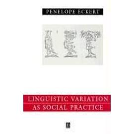 Linguistic Variation As Social Practice de Penelope Eckert