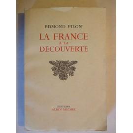 La France A La Decouverte de Edmond Pilon
